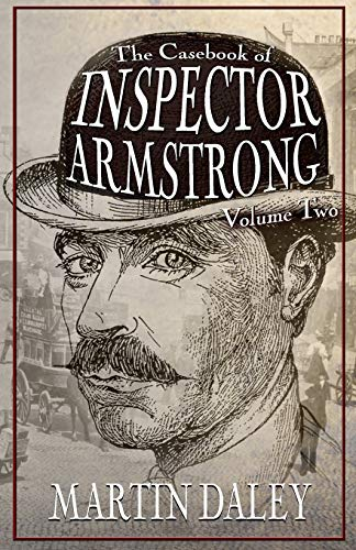 Book: The Casebook of Inspector Armstrong - Volume 2 by Martin Daley