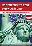 US Citizenship Test Study Guide 2019: Civics Test Study Guide for the Naturalization Test: Covers all 100 USCIS Questions and Answers