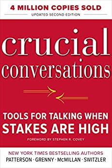 Crucial Conversations Tools for Talking When Stakes Are High, Second Edition by [Kerry Patterson, Joseph Grenny, Ron McMillan, Al Switzler]