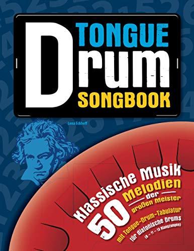 Tongue Drum Songbook: Klassische Musik – 50 Melodien der großen Meister