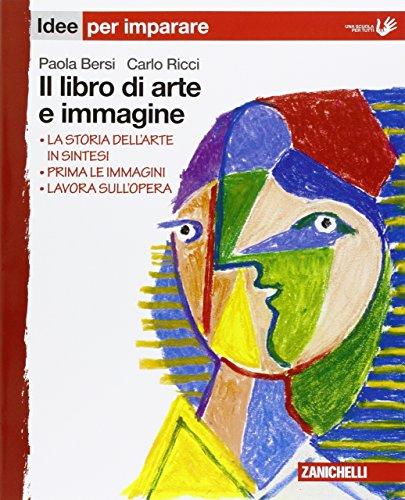 Il libro di arte e immagine. Idee per imparare. Per la Scuola media