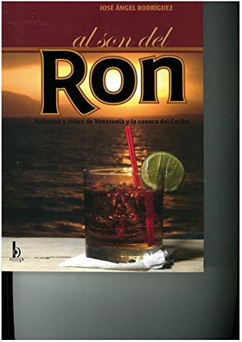 Al son del Ron. Azúcares y rones de Venezuela y la cuenca del Caribe.