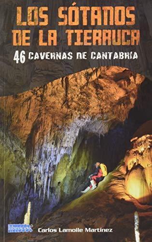 LOS SÓTANOS DE LA TIERRUCA: 46 CAVERNAS DE CANTABRIA