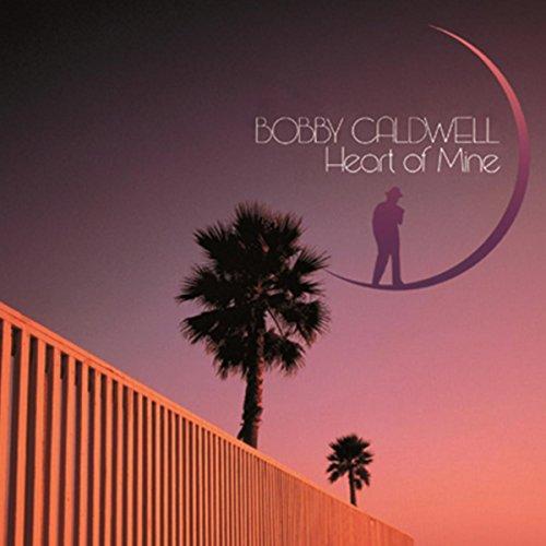 HEART OF MINE / BOBBY CALDWELL