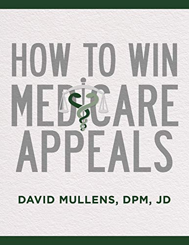 Compare Textbook Prices for How To Win Medicare Appeals  ISBN 9781641055987 by Mullens  DPM  JD, David