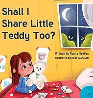 Shall I Share Little Teddy Too?