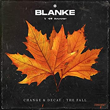Change & Decay: The Fall