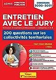Entretien avec le jury - 200 questions sur les collectivités territoriales - Catégories A et B - Concours et examens professionnels: Concours 2020-2021 (Admis Fonction Publique)