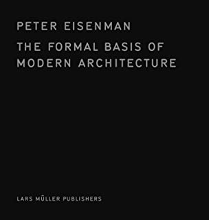 The Formal Basis of Modern Architecture