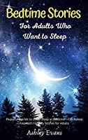 Bedtime Stories for Adults Who Want to Sleep: Peaceful Stories to Deep Sleep at Bedtime, Fall Asleep Fast with Fantasy Stories for Adults