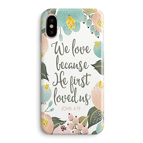 Compatible iPhone X Case Girls Life Power Quotes Cute Flowers Floral Women Christian Quotes Bible Verses Inspirational John 4:19 We Love Because He Loved Us Lord Clear Side Soft iPhone X/Xs Case