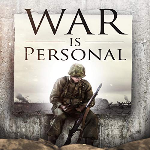War Is Personal: Hell, Luck, and Resilience audiobook cover art