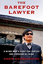 The Barefoot Lawyer: A Blind Man's Fight for Justice and Freedom in China