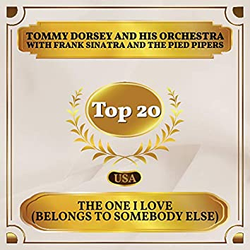 The One I Love (Belongs to Somebody Else) (Billboard Hot 100 - No 15)