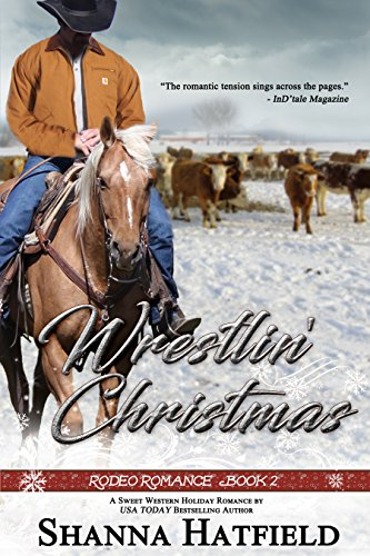 Wrestlin' Christmas: (Sweet Western Holiday Romance) (Rodeo Romance Book 2) (English Edition)