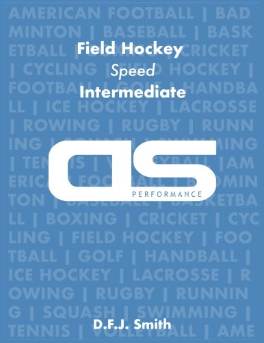DS Performance - Strength & Conditioning Training Program for Field Hockey, Speed, Intermediate
