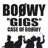 """GIGS"" CASE OF BOφWY (Live)"