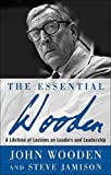The Essential Wooden: A Lifetime of Lessons...