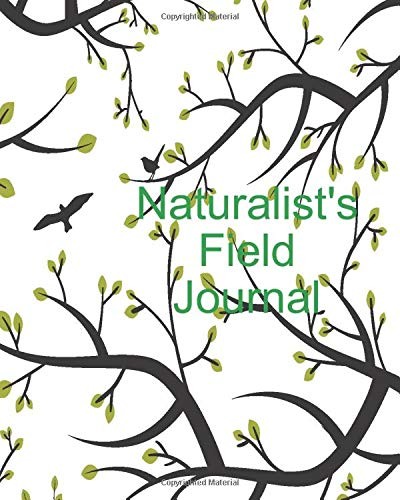 Compare Textbook Prices for Naturalist's Field Journal: Field Notebook and Journal for naturalists and environmentalists. 8 x 10 inch size for outdoor and laboratory observations. Perfect for students and professionals  ISBN 9798623677846 by Books, Grandpa's