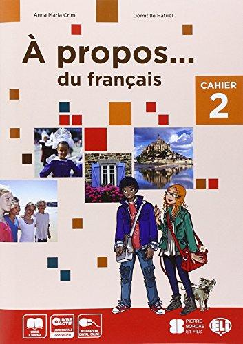 A propos. Cahiers-Livre actif. Volume unico. Per la Scuola media. Con CD-ROM (Vol. 2)