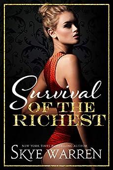 Survival of the Richest (Trust Fund Duet Book 1) by [Skye Warren]