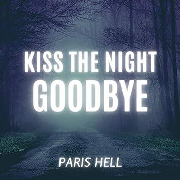 Kiss the Night Goodbye