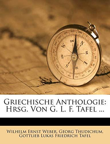 Weber, W: Griechische Anthologie: Hrsg. Von G. L. F. Tafel .