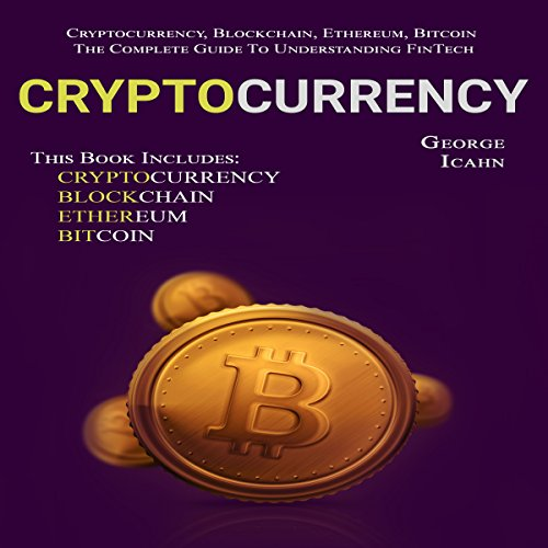 Cryptocurrency: Cryptocurrency, Blockchain, Ethereum & Bitcoin audiobook cover art