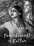 Freundschaft in Ketten von René Bote