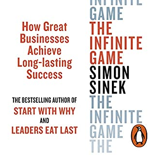 The Infinite Game     How Great Businesses Achieve Long-lasting Success              By:                                                                                                                                 Simon Sinek                           Length: Not Yet Known     Not rated yet     Overall 0.0