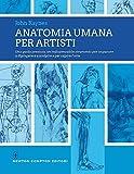 Anatomia umana per artisti. Ediz. illustrata
