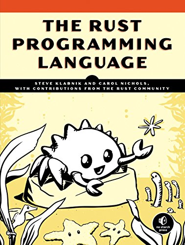 Compare Textbook Prices for The Rust Programming Language Illustrated Edition ISBN 9781593278281 by Klabnik, Steve,Nichols, Carol