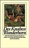 Des Knaben Wunderhorn: Alte deutsche Lieder, gesammelt von Achim von Arnim und Clemens Brentano (insel taschenbuch) - Achim von Arnim