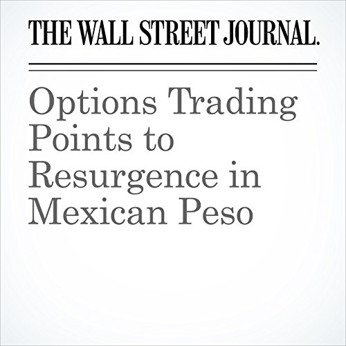 Options Trading Points to Resurgence in Mexican Peso copertina