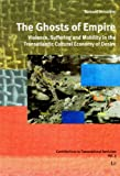 Image of The Ghosts of Empire: Violence, Suffering and Mobility in the Transatlantic Cultural Economy of Desire (Contributions to Transnational Feminism)