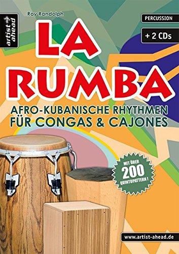 La Rumba: Afro-Kubanische Rhythmen für Congas & Cajones (inkl. 2 CDs)