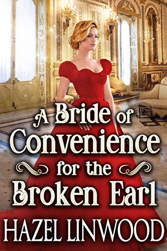 A Bride of Convenience for the Broken Earl: A Historical Regency Romance Novel (English Edition)