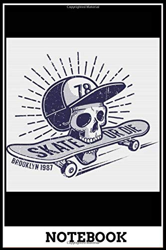 Notebook: Skull in baseball cap keeps skateboard in his mouth a funny idea cover for notebook, size 6x9 inch , notebook and journal, doodle book , 120 pages of lined paper matte cover - A002