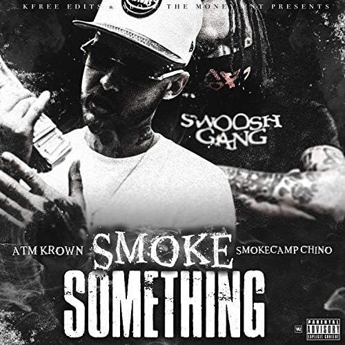 SmokeCamp Chino & Atm Krown