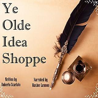 Ye Olde Idea Shoppe: A Fantasy Short Story audiobook cover art