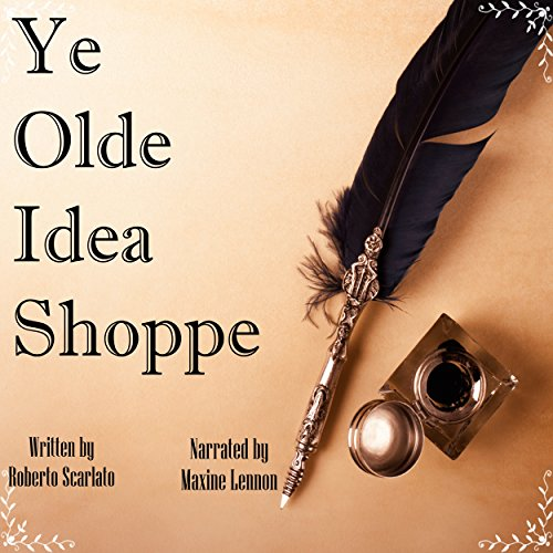Ye Olde Idea Shoppe: A Fantasy Short Story audiobook cover art