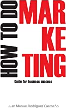 How to Do Marketing