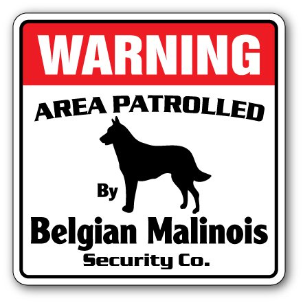 """BELGIAN MALINOIS Security Sign Area Patrolled by dog pet warning breeder vet, 14"""" X 14"""" Plastic Sign"""