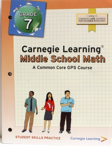 Carnegie Learning - Middle School Math Student Skills Practic - A Common Core GPS Course Created for the Common Core Georgia Preformance Standards by William S. Hadley (2012-01-01)