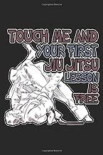 Touch Me And Your First Jiu Jitsu Lesson Is Free: Jiu Jitsu Notebook Blank Line Brazilian Jiu Jitsu Journal Lined with Lines 6x9 120 Pages Checklist ... Paper Men Women Kids Christmas Gift for B
