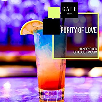 Purity Of Love - Handpicked Chillout Music