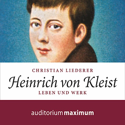 Heinrich von Kleist: Leben und Werk Titelbild