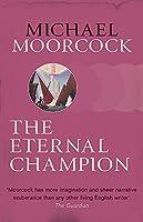 The Eternal Champion (Moorcocks Multiverse)
