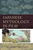Japanese Mythology in Film: A Semiotic Approach to Reading Japanese Film and Anime