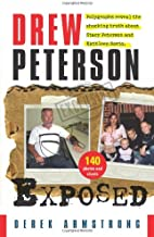 Drew Peterson Exposed — Polygraphs reveal the shocking truth about Stacy Peterson and Kathleen Savio